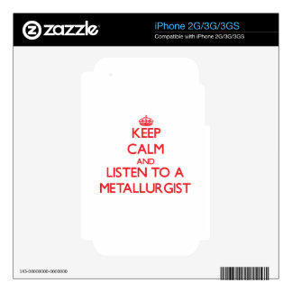Keep Calm and Listen to a Metallurgist Skins For iPhone 3G