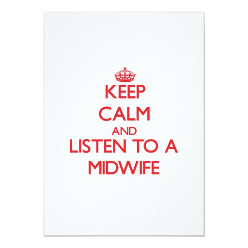 Keep Calm and Listen to a Midwife Announcements