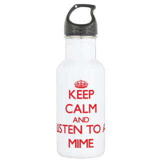 Keep Calm and Listen to a Mime 18oz Water Bottle