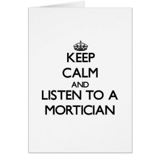 Keep Calm and Listen to a Mortician Cards