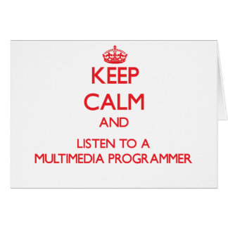 Keep Calm and Listen to a Multimedia Programmer Cards