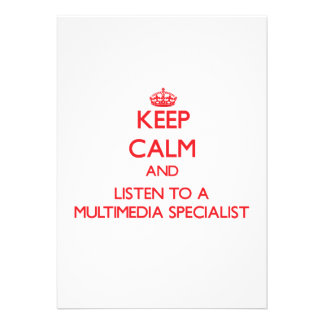 Keep Calm and Listen to a Multimedia Specialist Announcements