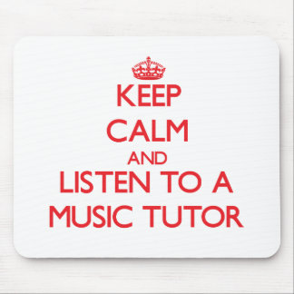 Keep Calm and Listen to a Music Tutor Mouse Pad