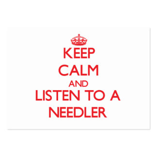 Keep Calm and Listen to a Needler Business Card Templates