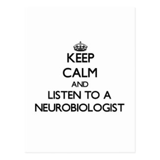 Keep Calm and Listen to a Neurobiologist Postcard