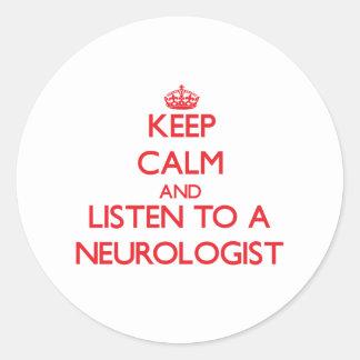 Keep Calm and Listen to a Neurologist Stickers