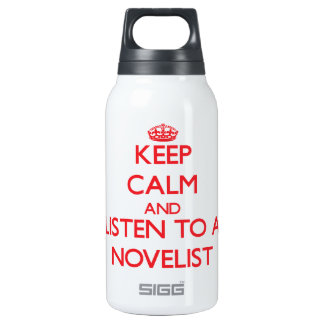 Keep Calm and Listen to a Novelist 10 Oz Insulated SIGG Thermos Water Bottle