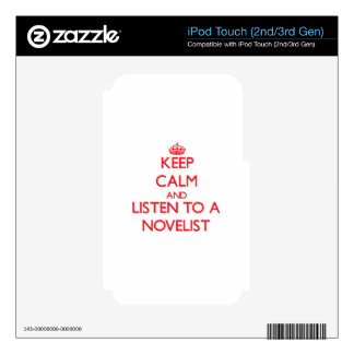 Keep Calm and Listen to a Novelist iPod Touch 2G Skin