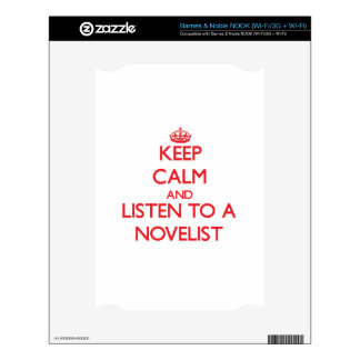 Keep Calm and Listen to a Novelist Decal For The NOOK