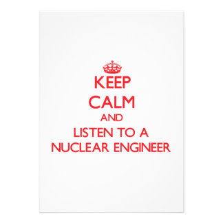 Keep Calm and Listen to a Nuclear Engineer Personalized Announcement