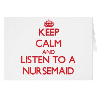 Keep Calm and Listen to a Nursemaid Card