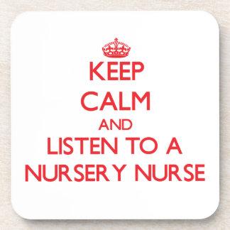 Keep Calm and Listen to a Nursery Nurse Beverage Coasters