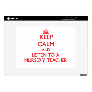 Keep Calm and Listen to a Nursery Teacher Large Netbook Skins