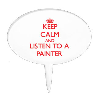 Keep Calm and Listen to a Painter Cake Picks