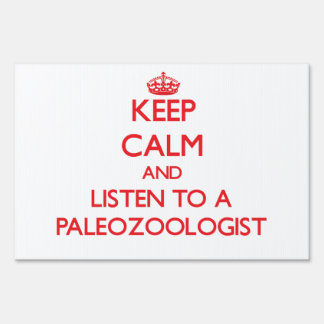 Keep Calm and Listen to a Paleozoologist Yard Sign