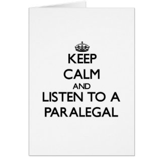 Keep Calm and Listen to a Paralegal Greeting Card