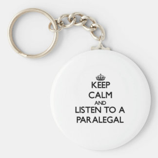 Keep Calm and Listen to a Paralegal Basic Round Button Keychain