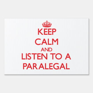 Keep Calm and Listen to a Paralegal Yard Sign