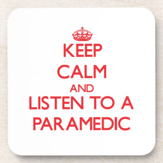 Keep Calm and Listen to a Paramedic Coasters