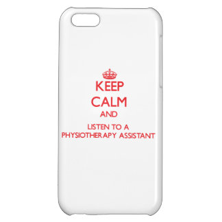 Keep Calm and Listen to a Physioarapy Assistant iPhone 5C Cases