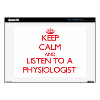 Keep Calm and Listen to a Physiologist Acer Chromebook Skin