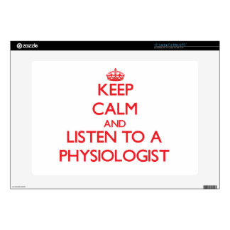 Keep Calm and Listen to a Physiologist Laptop Skins