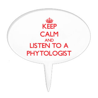 Keep Calm and Listen to a Phytologist Cake Topper