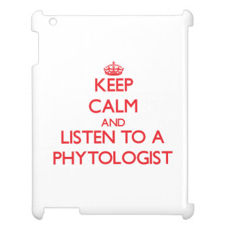 Keep Calm and Listen to a Phytologist iPad Case