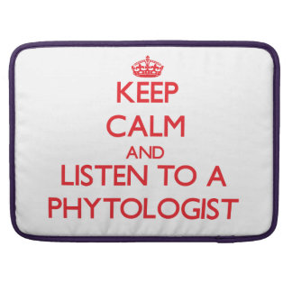 Keep Calm and Listen to a Phytologist MacBook Pro Sleeves