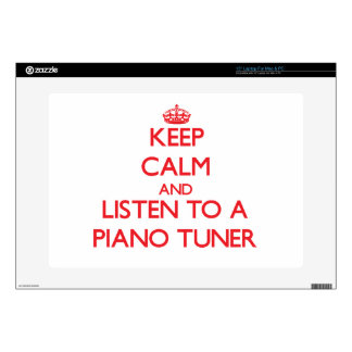 Keep Calm and Listen to a Piano Tuner Decals For Laptops