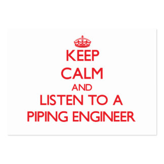 Keep Calm and Listen to a Piping Engineer Large Business Cards (Pack Of 100)