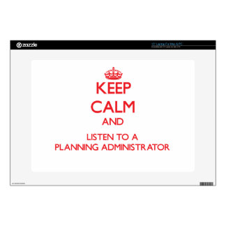 """Keep Calm and Listen to a Planning Administrator 15"""" Laptop Decal"""