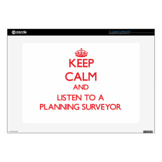 """Keep Calm and Listen to a Planning Surveyor Decal For 15"""" Laptop"""