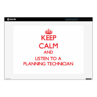 Keep Calm and Listen to a Planning Technician Laptop Skin