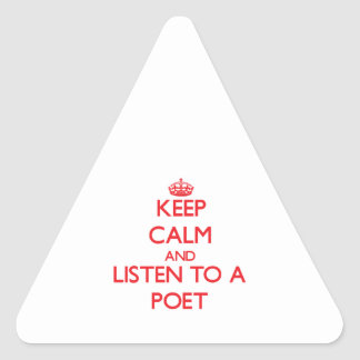 Keep Calm and Listen to a Poet Triangle Sticker