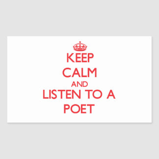 Keep Calm and Listen to a Poet Rectangular Stickers