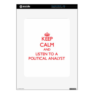 Keep Calm and Listen to a Political Analyst Decals For iPad