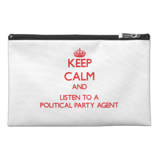 Keep Calm and Listen to a Political Party Agent Travel Accessory Bag