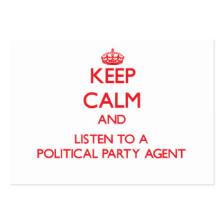 Keep Calm and Listen to a Political Party Agent Business Cards