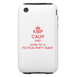 Keep Calm and Listen to a Political Party Agent Tough iPhone 3 Cover