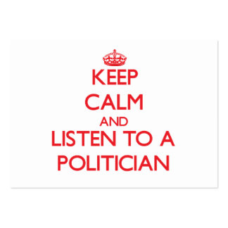 Keep Calm and Listen to a Politician Business Card Templates