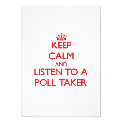 Keep Calm and Listen to a Poll Taker Personalized Invitations