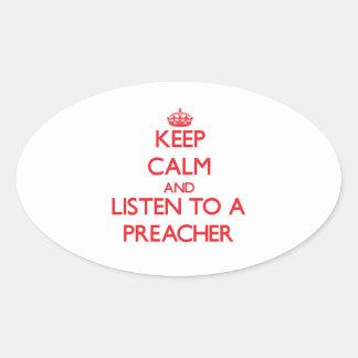 Keep Calm and Listen to a Preacher Oval Sticker