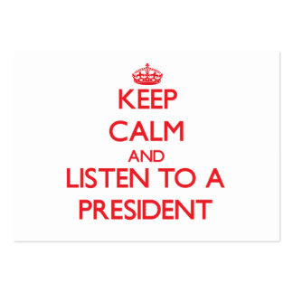 Keep Calm and Listen to a President Large Business Cards (Pack Of 100)