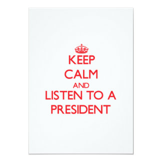 Keep Calm and Listen to a President Card