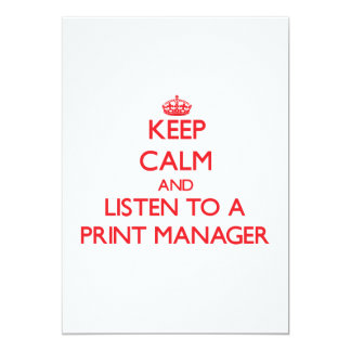 Keep Calm and Listen to a Print Manager Invitations