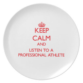 Keep Calm and Listen to a Professional Athlete Party Plate