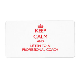 Keep Calm and Listen to a Professional Coach Shipping Label