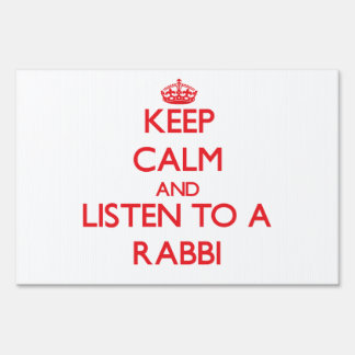 Keep Calm and Listen to a Rabbi Signs