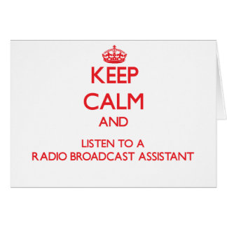 Keep Calm and Listen to a Radio Broadcast Assistan Greeting Card